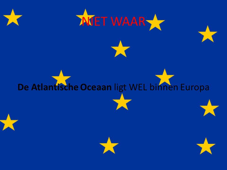 De Atlantische Oceaan ligt WEL binnen Europa