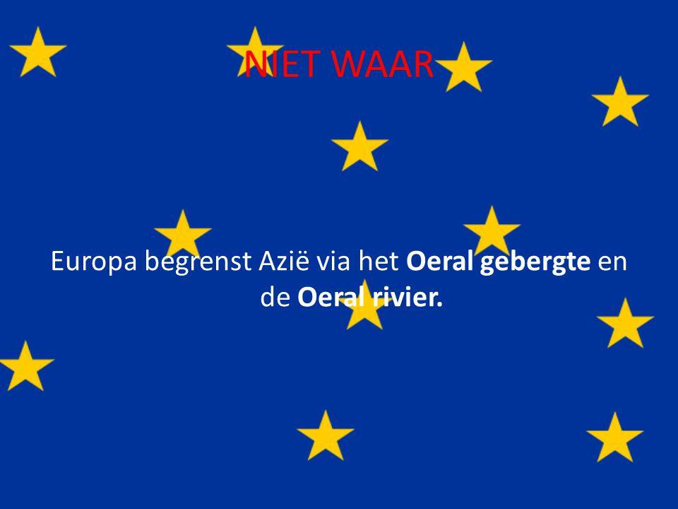 Europa begrenst Azië via het Oeral gebergte en de Oeral rivier.