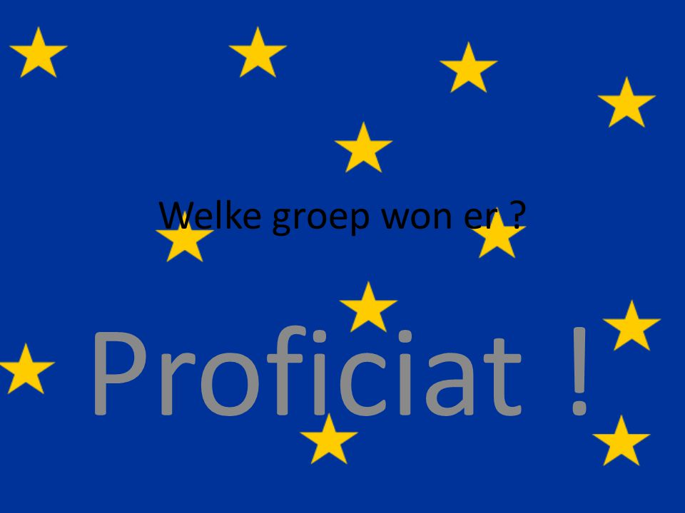 Welke groep won er Proficiat !