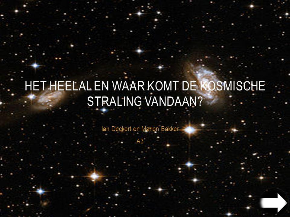het heelal en waar komt de kosmische straling vandaan