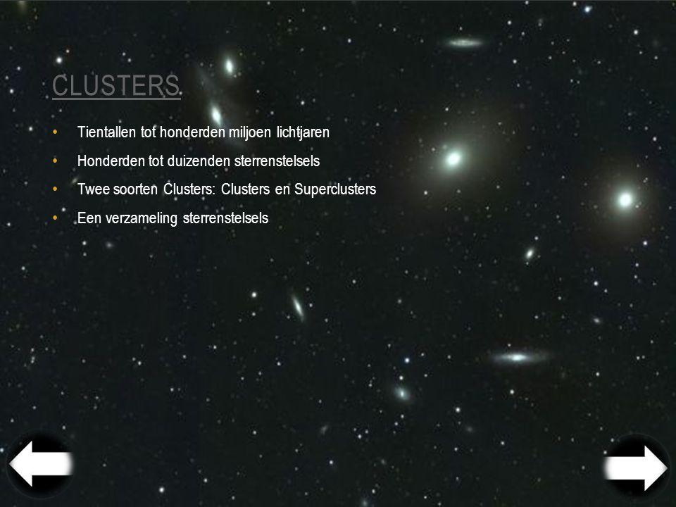 Clusters Tientallen tot honderden miljoen lichtjaren