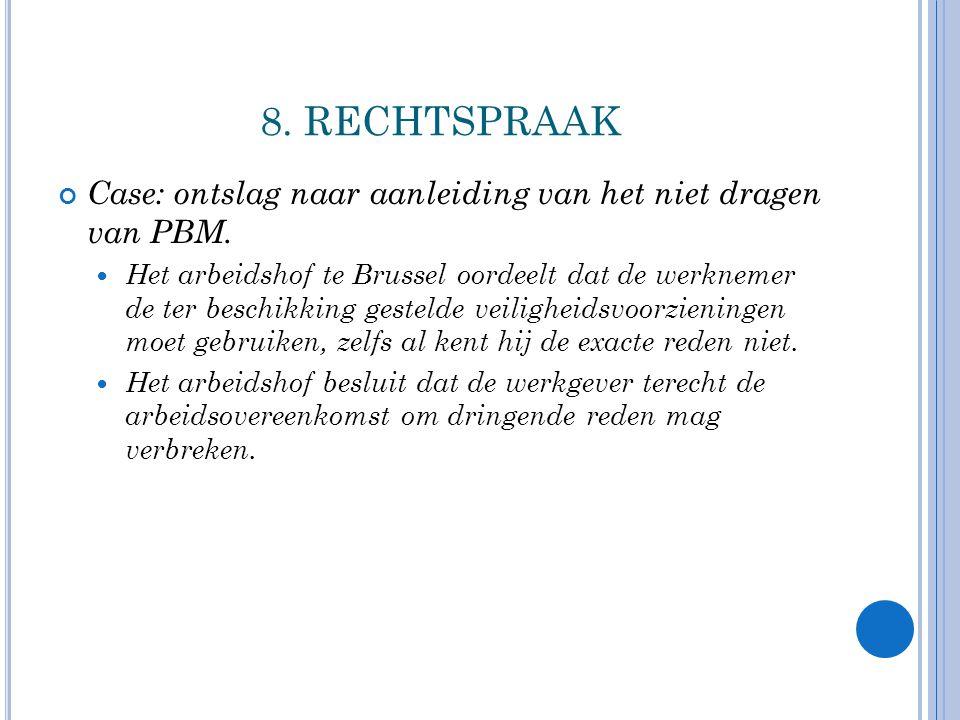 8. RECHTSPRAAK Case: ontslag naar aanleiding van het niet dragen van PBM.