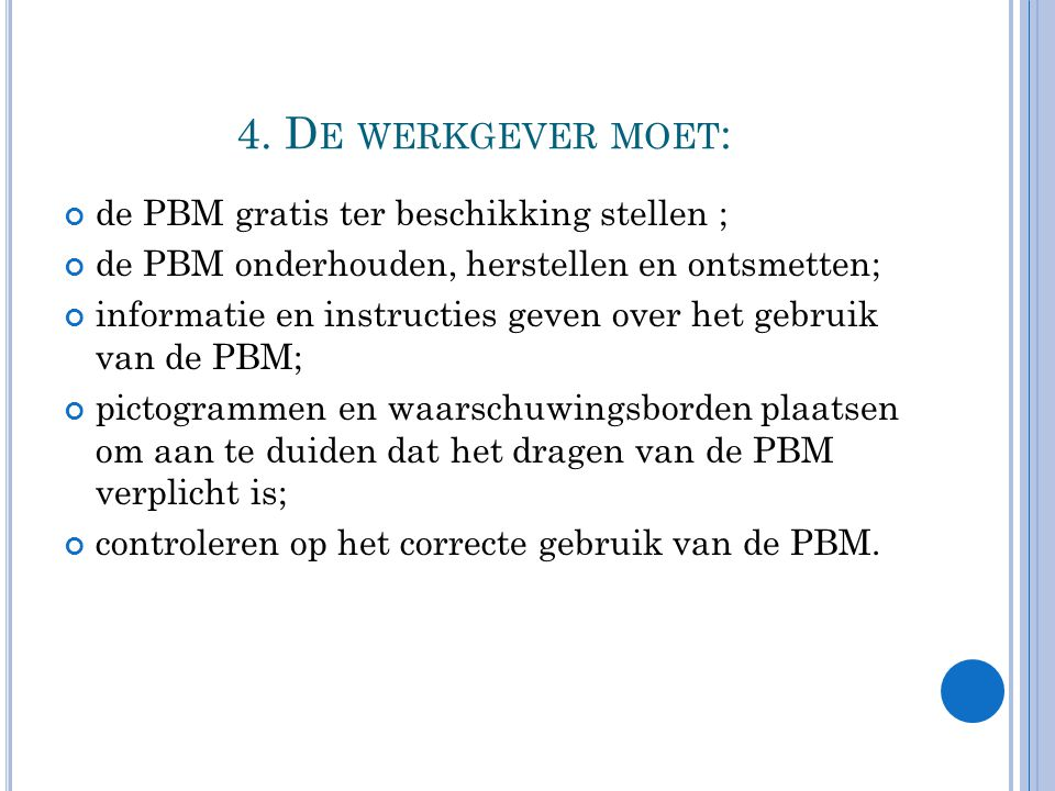 4. De werkgever moet: de PBM gratis ter beschikking stellen ;