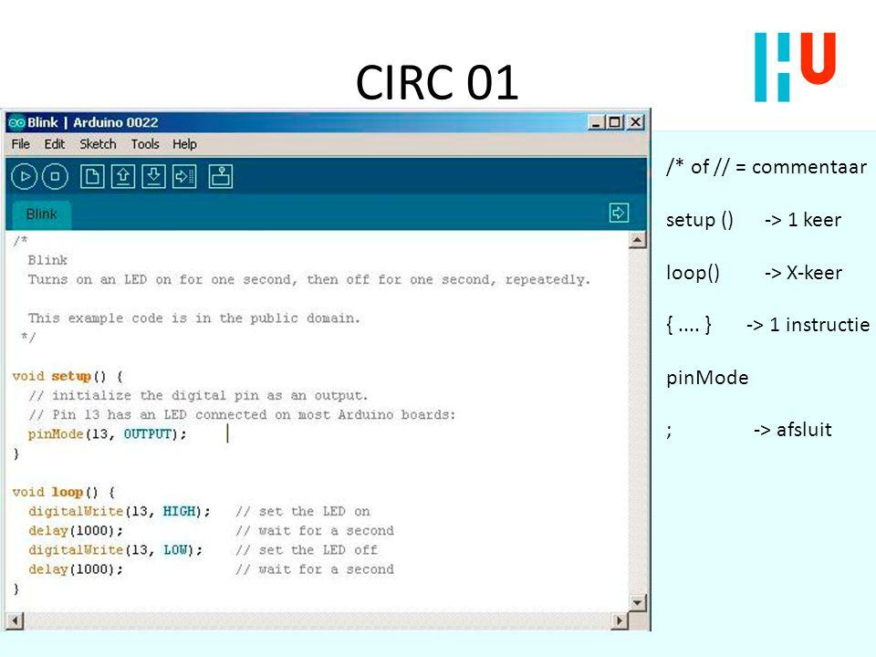 CIRC 01 /* of // = commentaar setup () -> 1 keer