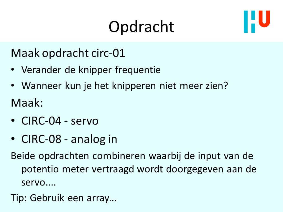 Opdracht Maak opdracht circ-01 Maak: CIRC-04 - servo