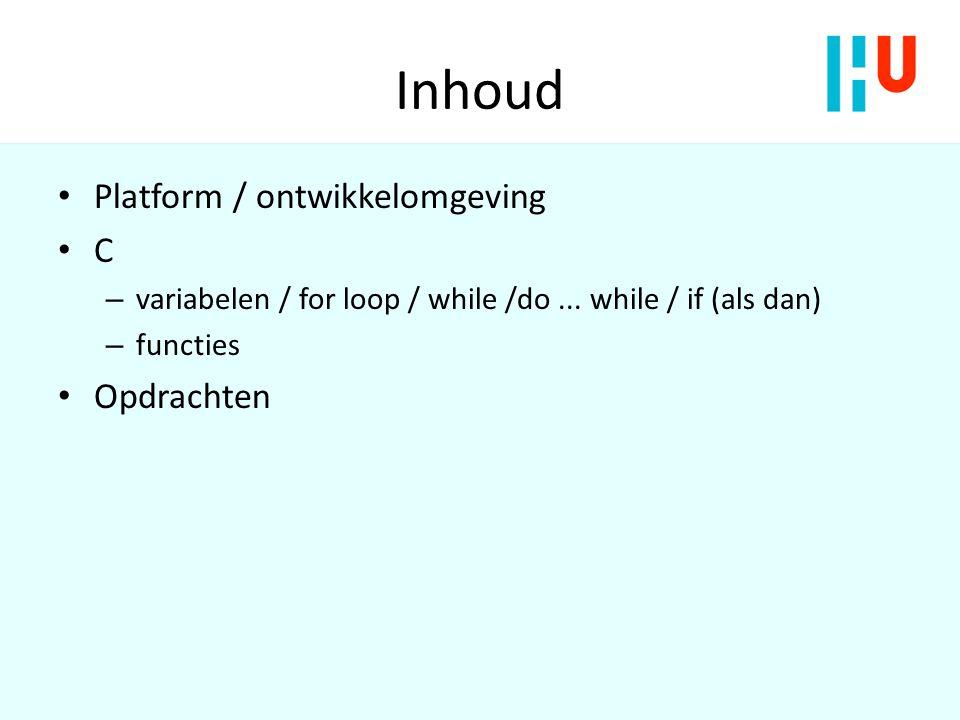 Inhoud Platform / ontwikkelomgeving C Opdrachten