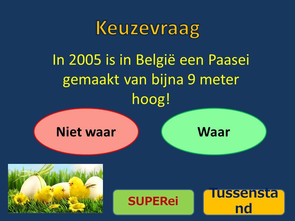 In 2005 is in België een Paasei gemaakt van bijna 9 meter hoog!