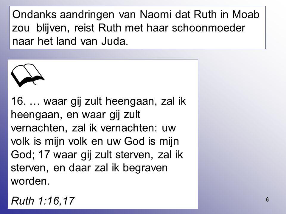 Ondanks aandringen van Naomi dat Ruth in Moab zou blijven, reist Ruth met haar schoonmoeder naar het land van Juda.