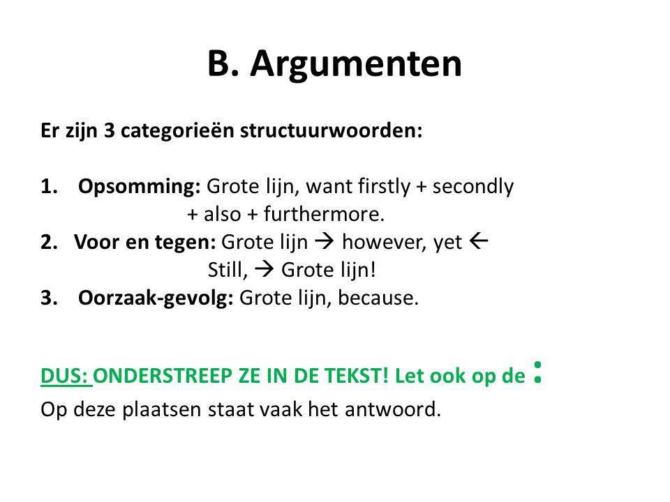B. Argumenten Er zijn 3 categorieën structuurwoorden: