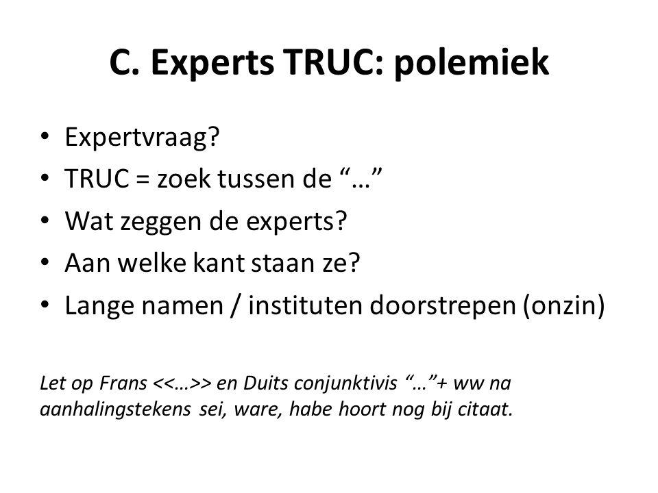 C. Experts TRUC: polemiek