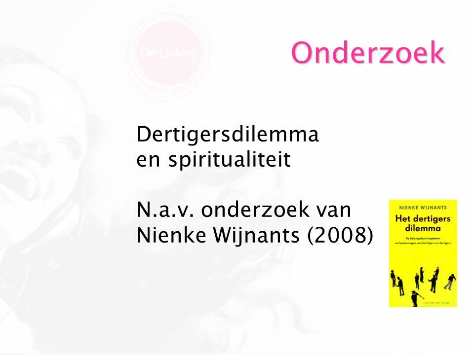 Onderzoek Dertigersdilemma en spiritualiteit N.a.v. onderzoek van