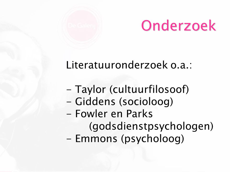 Onderzoek Literatuuronderzoek o.a.: Taylor (cultuurfilosoof)
