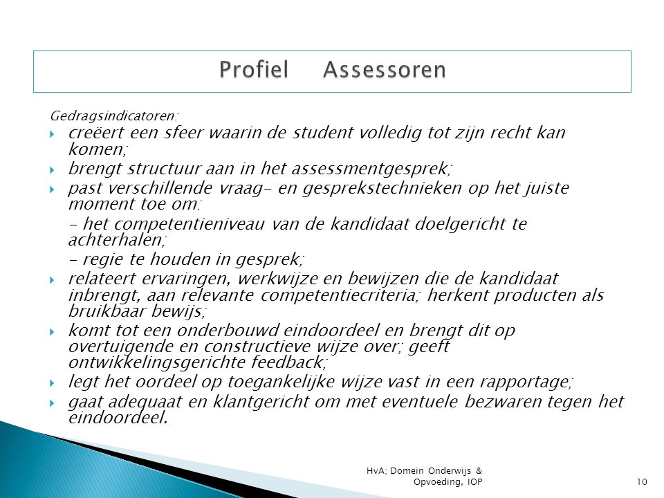 Profiel Assessoren Gedragsindicatoren: creëert een sfeer waarin de student volledig tot zijn recht kan komen;