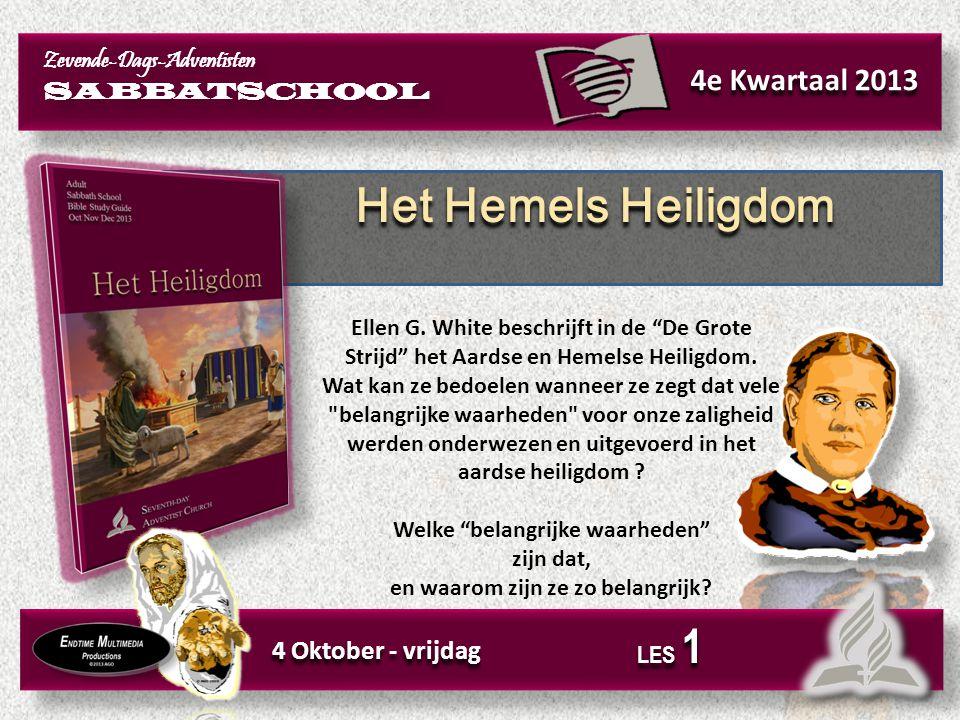 Het Hemels Heiligdom 4e Kwartaal 2013 4 Oktober - vrijdag