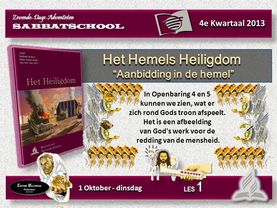 Het Hemels Heiligdom Aanbidding in de hemel 4e Kwartaal 2013