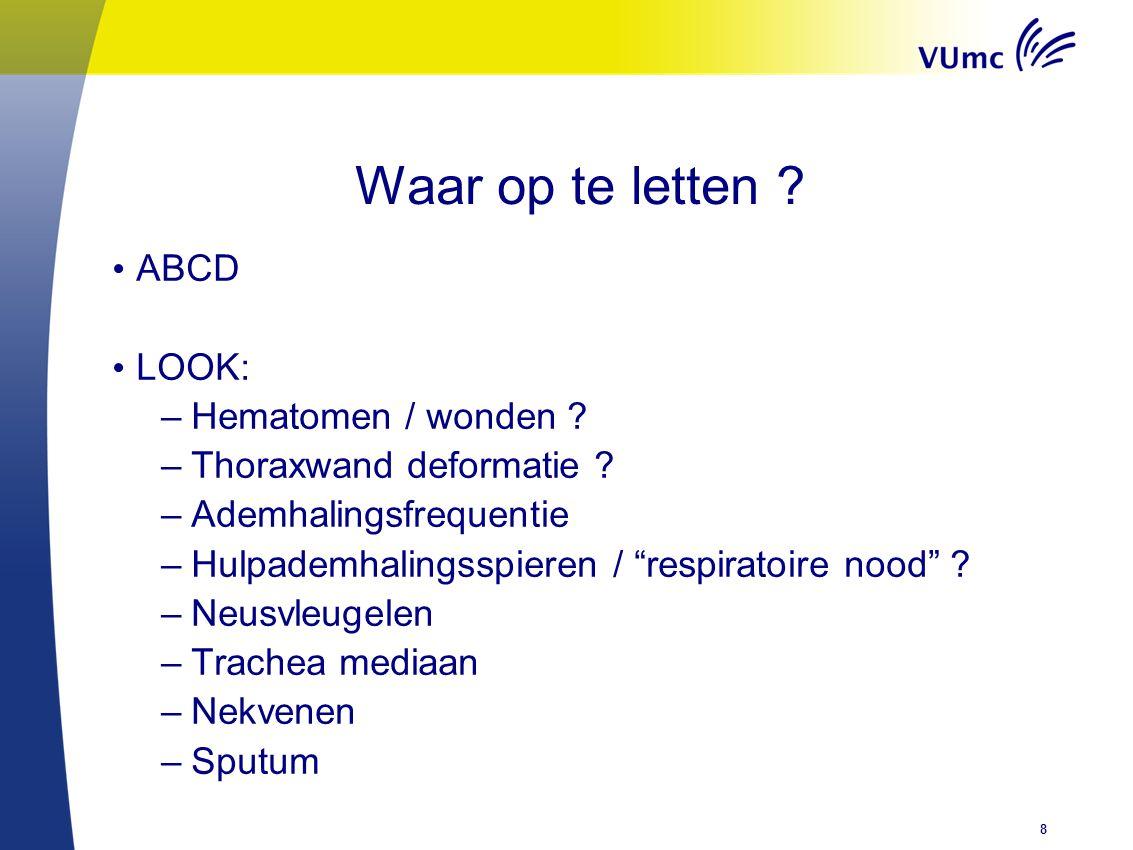 Waar op te letten ABCD LOOK: Hematomen / wonden