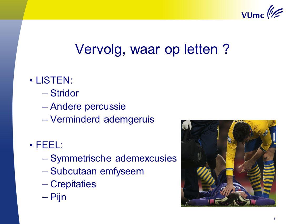 Vervolg, waar op letten LISTEN: Stridor Andere percussie