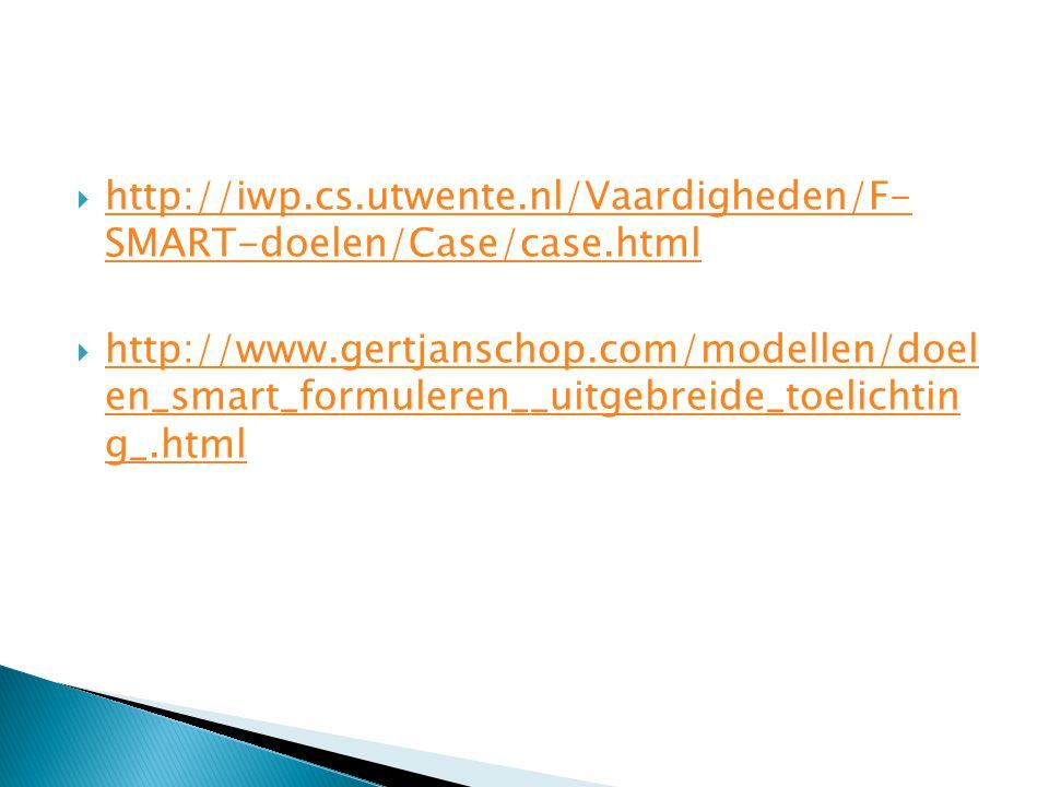 http://iwp.cs.utwente.nl/Vaardigheden/F- SMART-doelen/Case/case.html