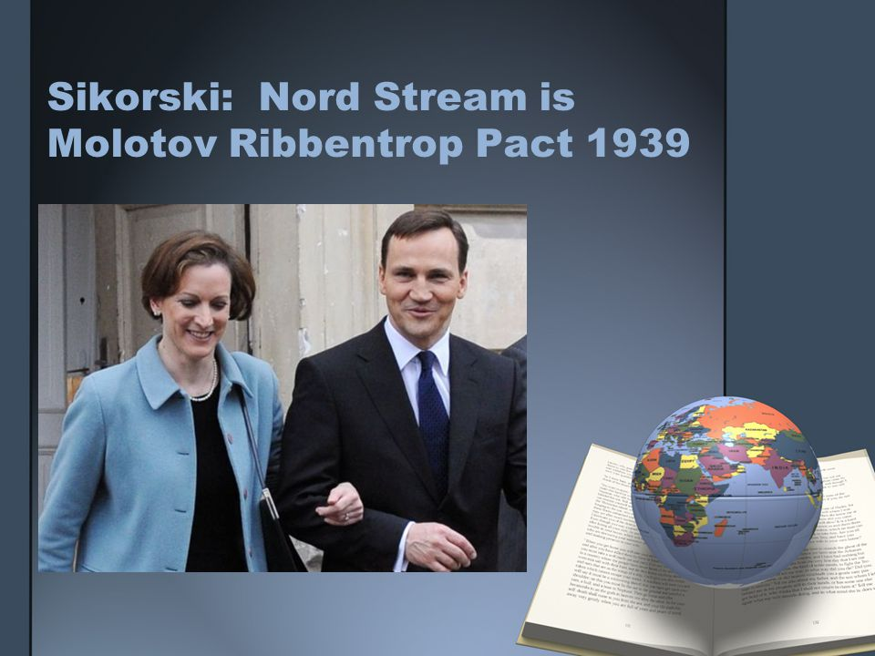 Sikorski: Nord Stream is Molotov Ribbentrop Pact 1939