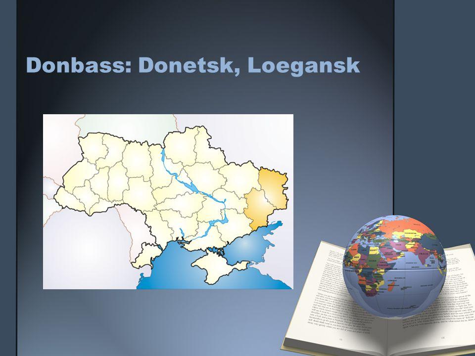 Donbass: Donetsk, Loegansk