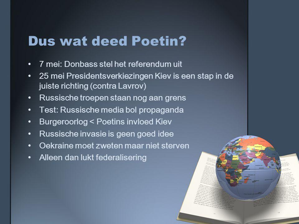 Dus wat deed Poetin 7 mei: Donbass stel het referendum uit