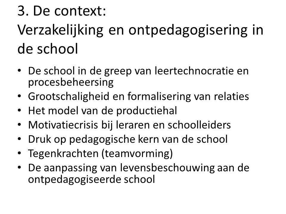 3. De context: Verzakelijking en ontpedagogisering in de school