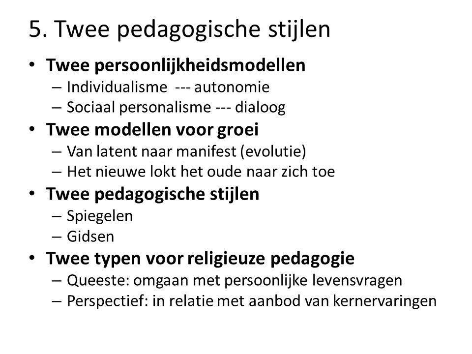 5. Twee pedagogische stijlen