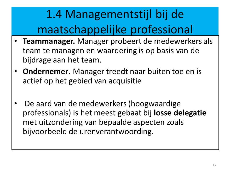 1.4 Managementstijl bij de maatschappelijke professional