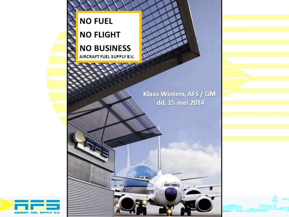no fuel no flight no business Klaas Winters, AFS / GM dd. 15 mei 2014