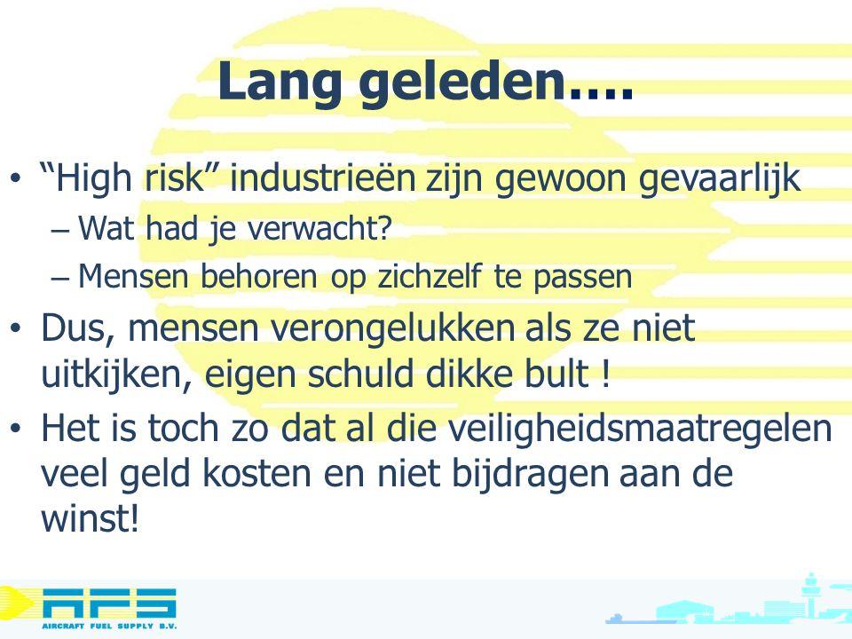 Lang geleden…. High risk industrieën zijn gewoon gevaarlijk