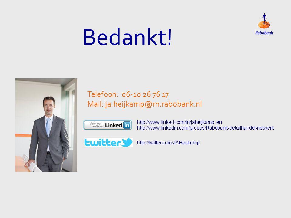 Bedankt! Telefoon: 06-10 26 76 17 Mail: ja.heijkamp@rn.rabobank.nl
