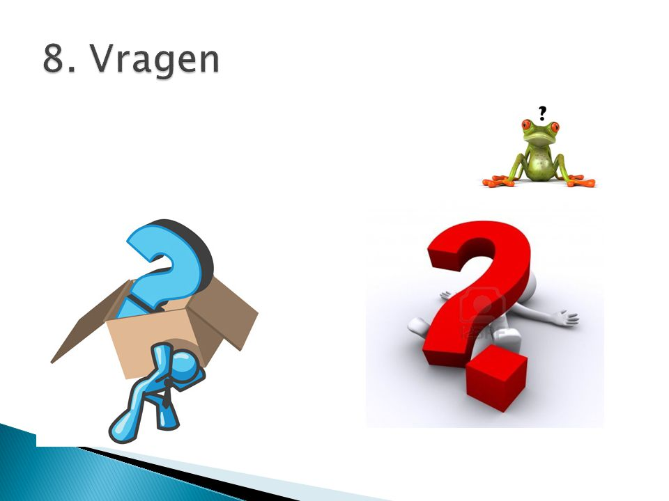 8. Vragen