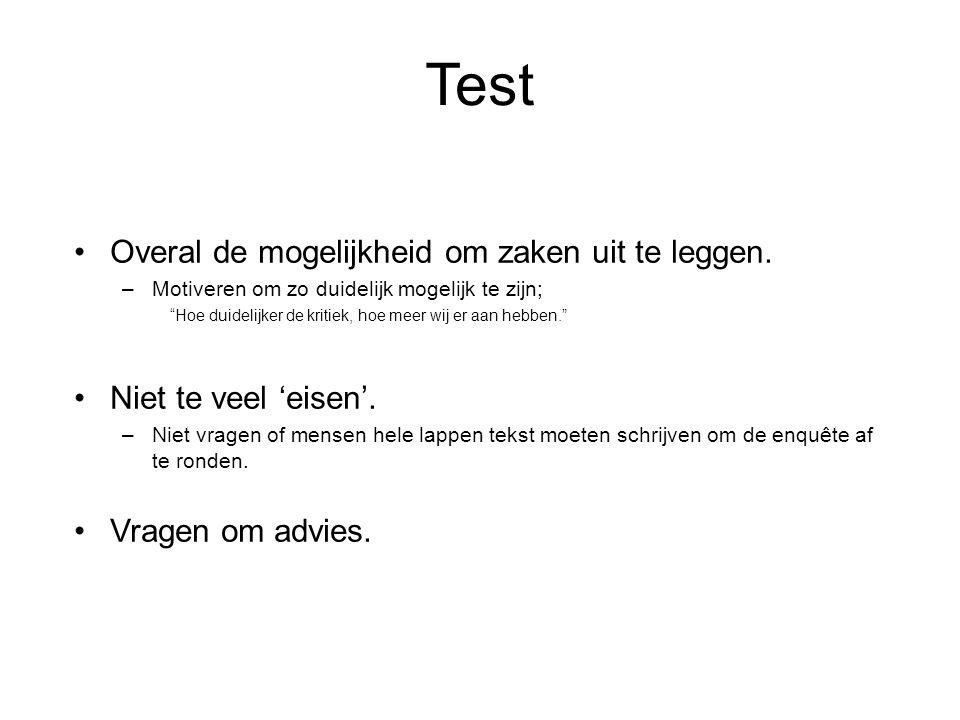Test Overal de mogelijkheid om zaken uit te leggen.