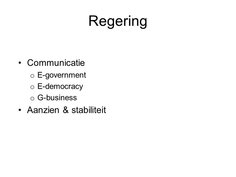 Regering Communicatie Aanzien & stabiliteit E-government E-democracy