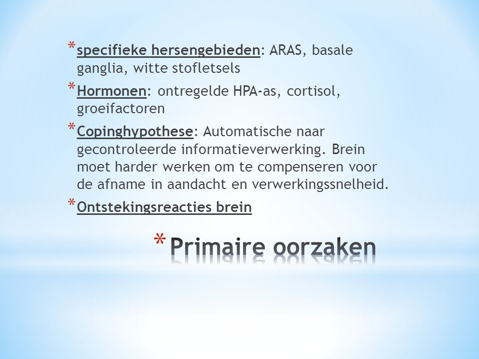 specifieke hersengebieden: ARAS, basale ganglia, witte stofletsels