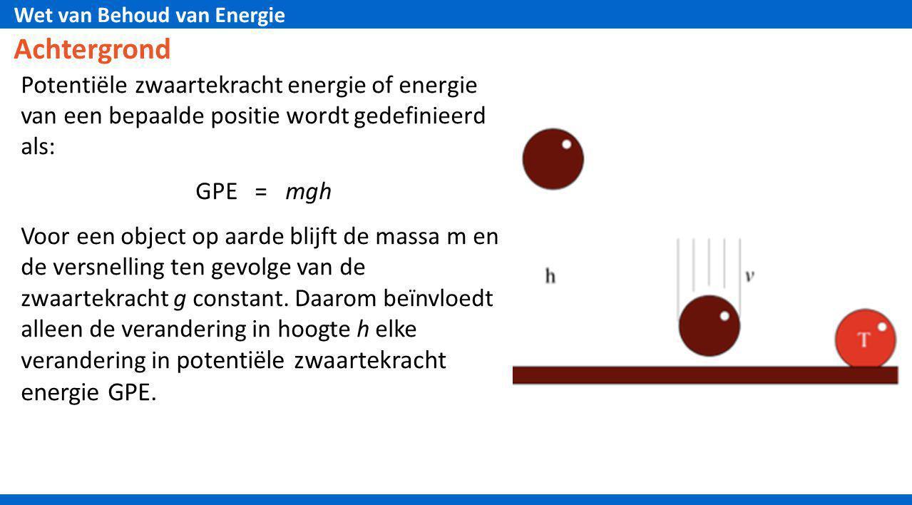 Achtergrond Potentiële zwaartekracht energie of energie van een bepaalde positie wordt gedefinieerd als: