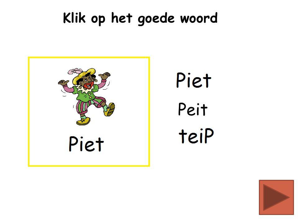 Klik op het goede woord Peit