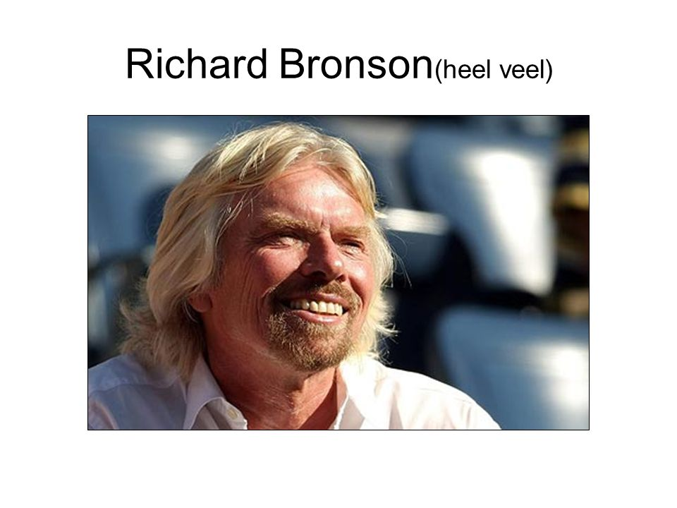 Richard Bronson(heel veel)