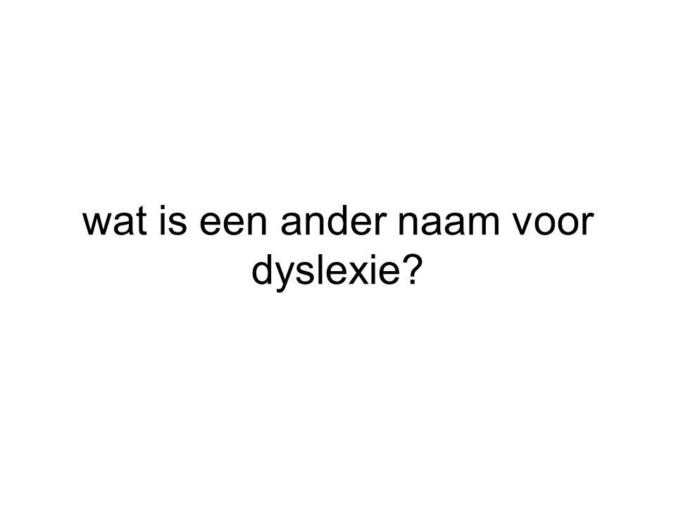 wat is een ander naam voor dyslexie