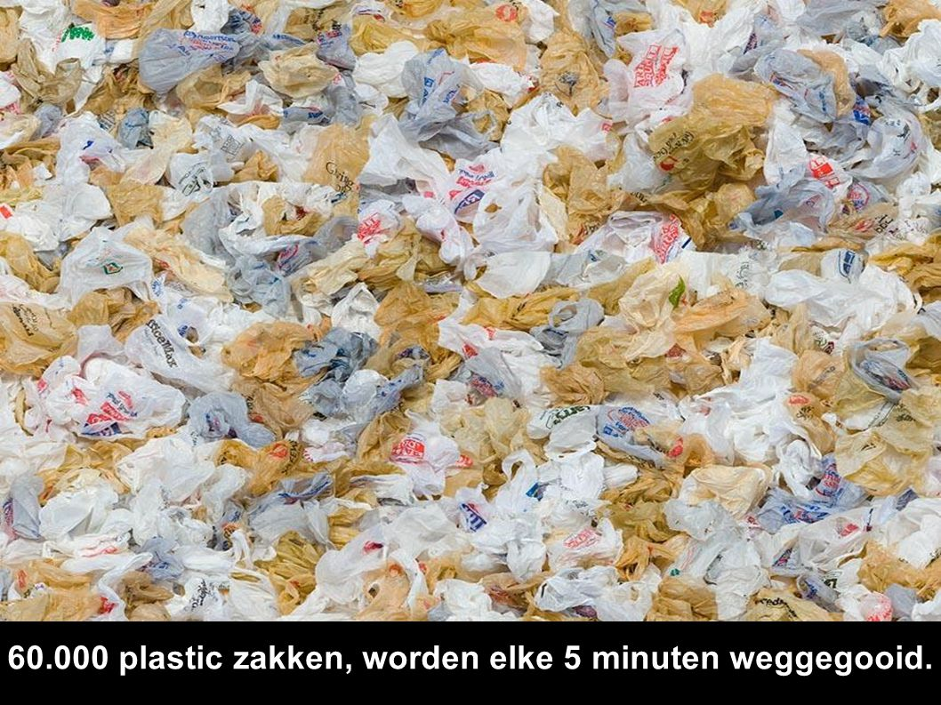 60.000 plastic zakken, worden elke 5 minuten weggegooid.