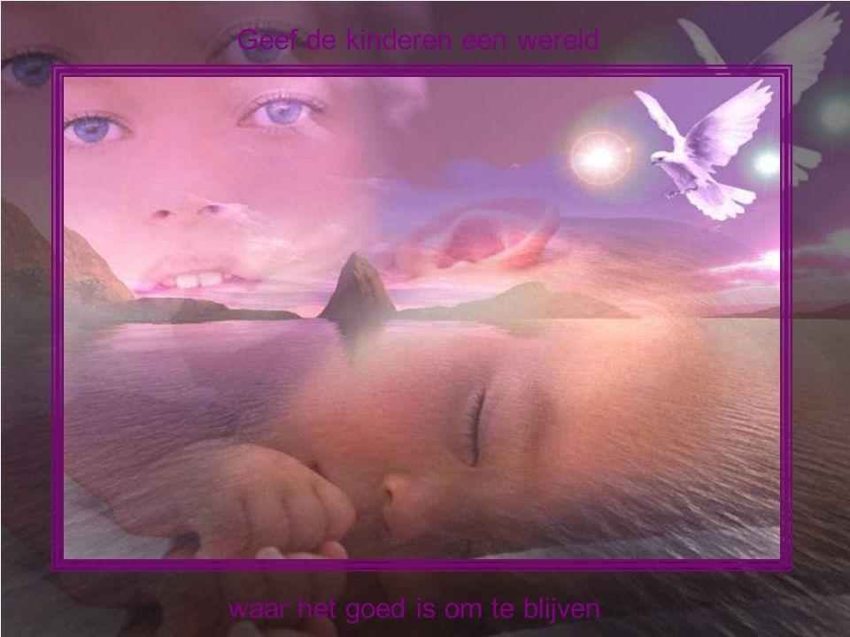 Geef de kinderen een wereld