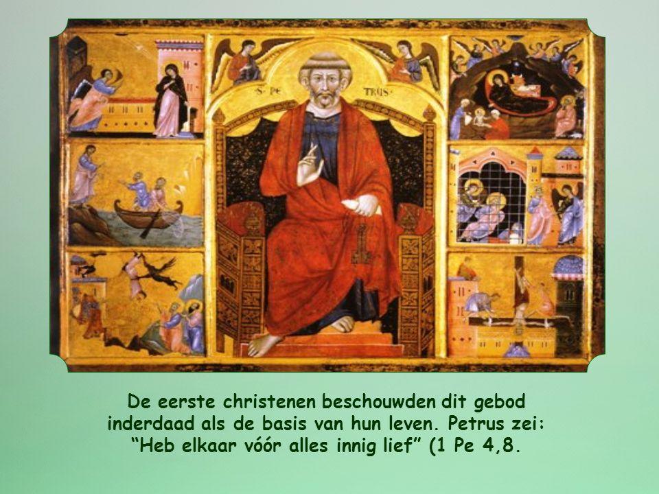 De eerste christenen beschouwden dit gebod inderdaad als de basis van hun leven.