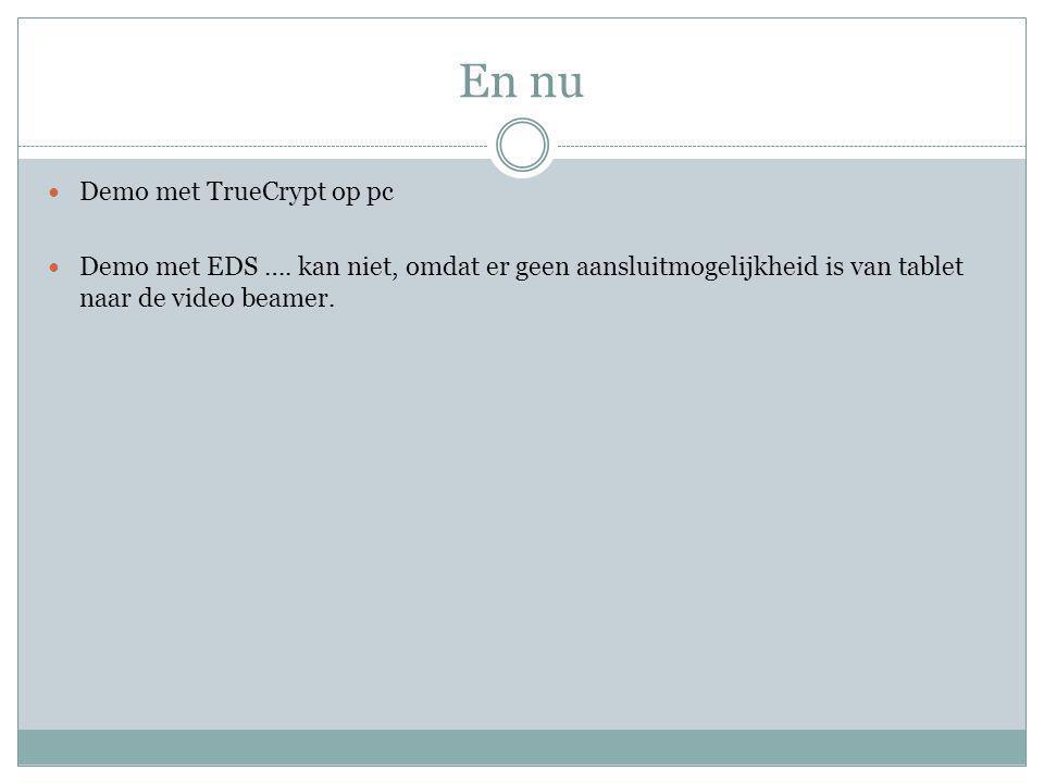 En nu Demo met TrueCrypt op pc