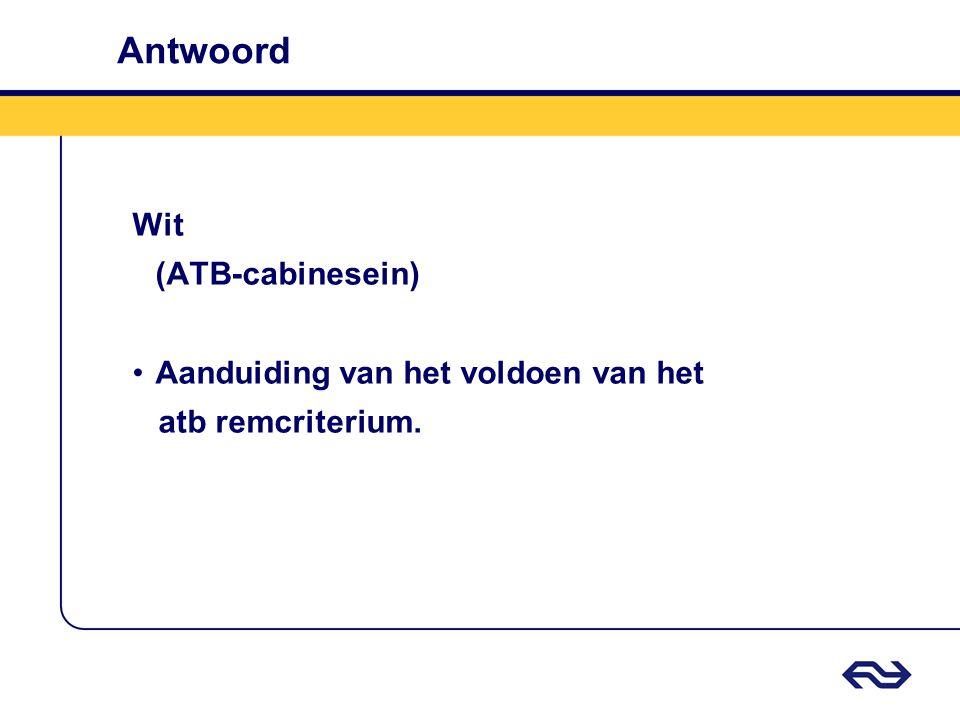 Antwoord Wit (ATB-cabinesein) Aanduiding van het voldoen van het
