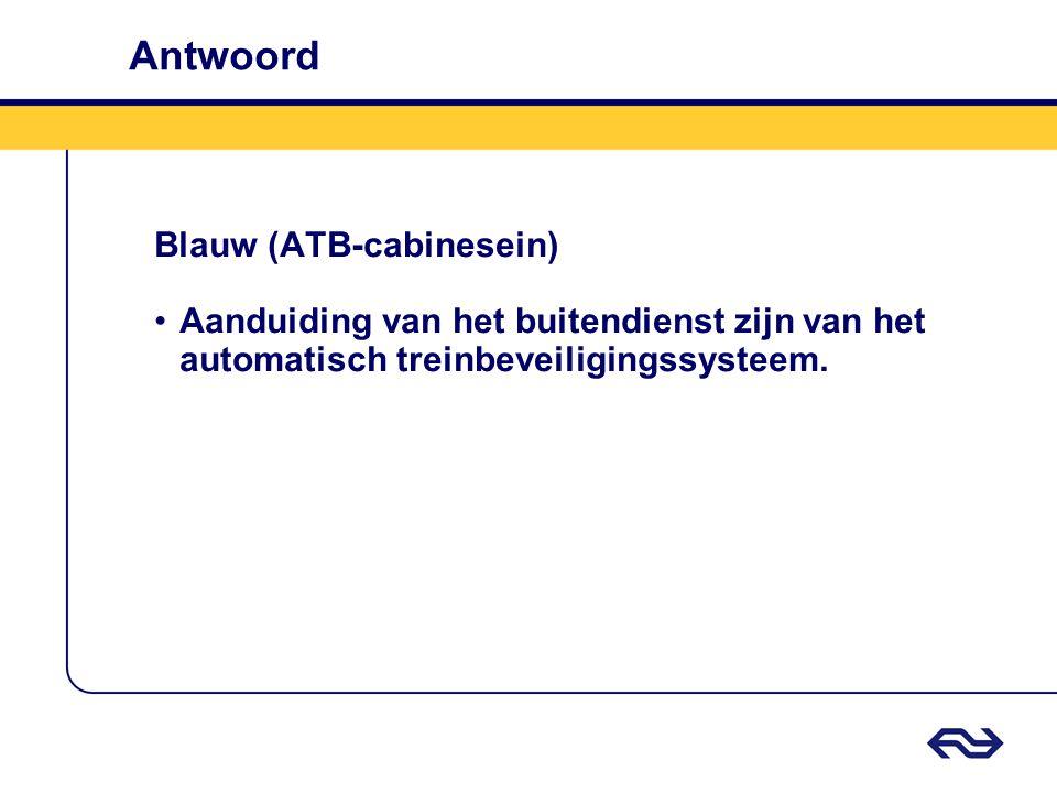Antwoord Blauw (ATB-cabinesein)