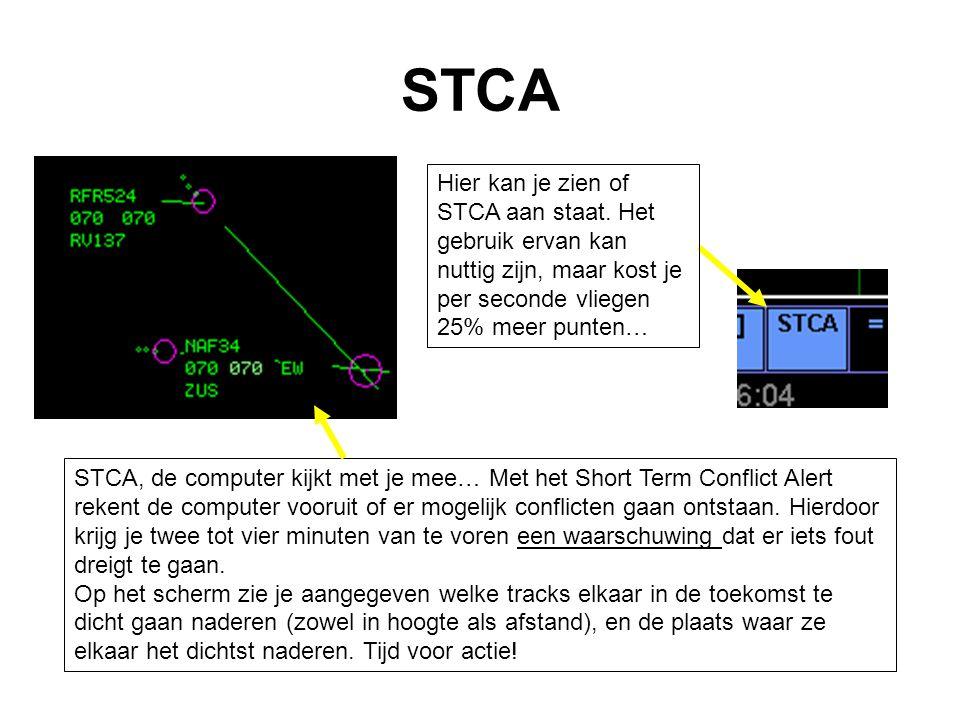 STCA Hier kan je zien of STCA aan staat. Het gebruik ervan kan nuttig zijn, maar kost je per seconde vliegen 25% meer punten…