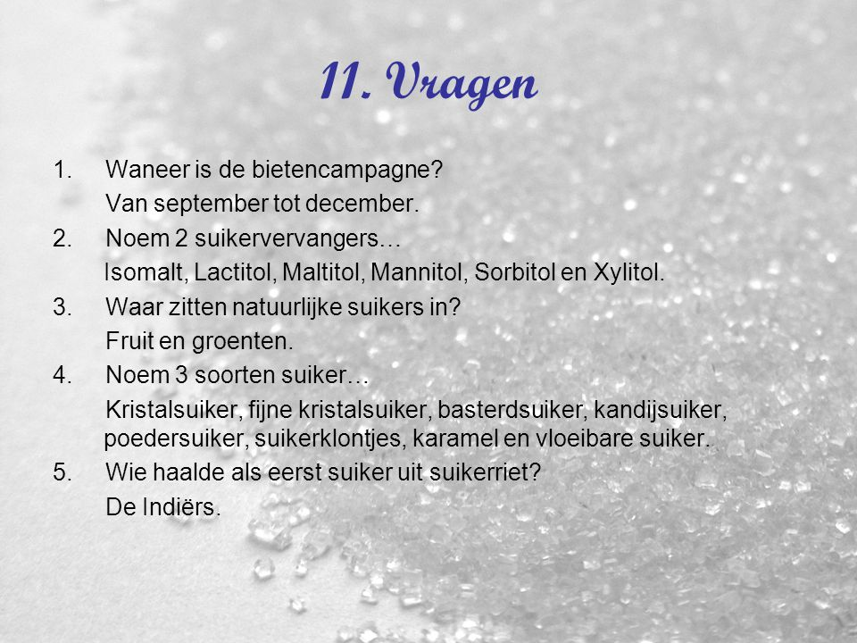 11. Vragen 1. Waneer is de bietencampagne Van september tot december.