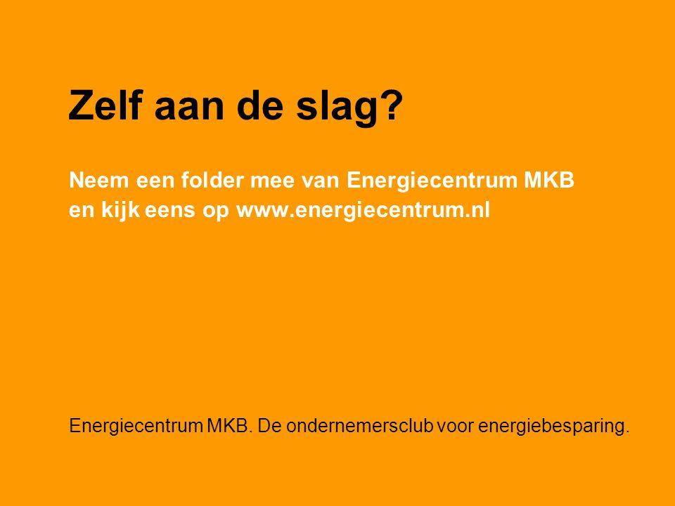 Zelf aan de slag Neem een folder mee van Energiecentrum MKB