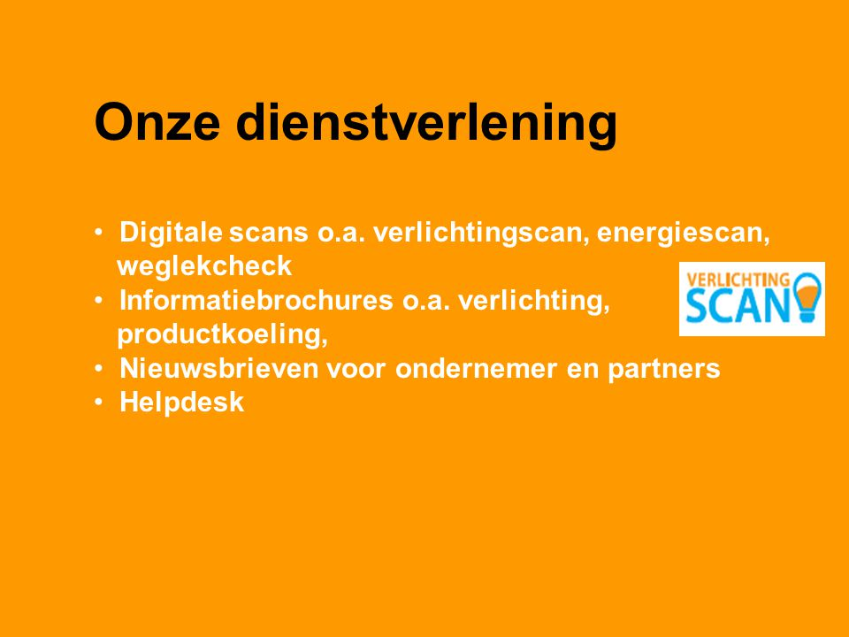 Onze dienstverlening Digitale scans o.a. verlichtingscan, energiescan,