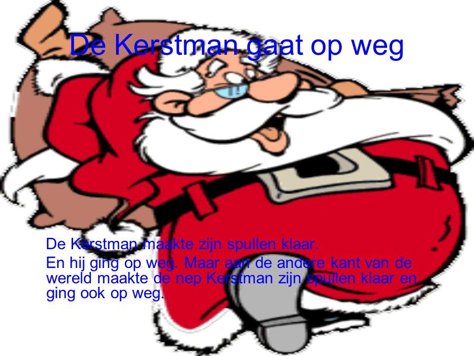 De Kerstman gaat op weg De Kerstman maakte zijn spullen klaar.